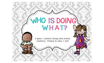 Who is Doing What? ( A Speech & Sentence Making Velcro Task)
