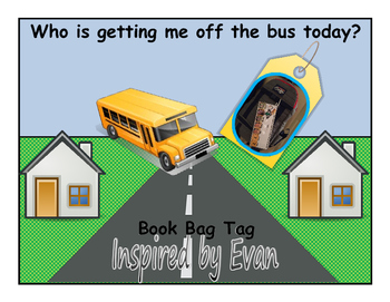 Who is getting me off the bus? Book Bag Tag for Autism