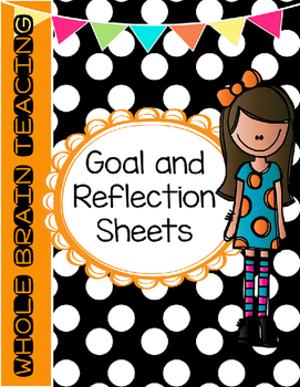 Whole Brain Teaching Behavior Goal and Reflection Sheets