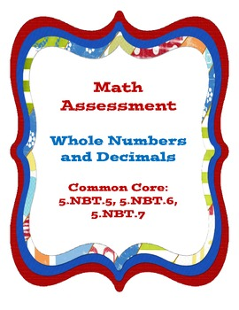 Whole Numbers and Decimals Assessment - Common Core (5th)