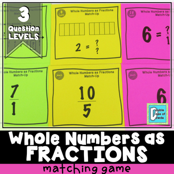Whole Numbers as Fractions Match-Up Cards