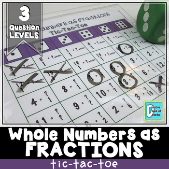 Whole Numbers as Fractions Tic-Tac-Toe