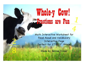 Whole-y Cow! Fractions are Fun -Interactive Worksheet, Voc