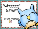 """Whooo"" Is Fast?"
