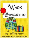 Whoo's birthday is it?
