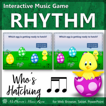Who's Hatching? Interactive Rhythm Game (2 sixteenths/1 eighth)