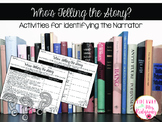 Who's Telling The Story:  Identify the Narrator