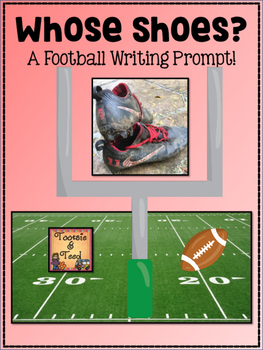 Whose Shoes?  ...A Football Writing Prompt!