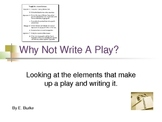 Why Not Write A Play?   powerpoint