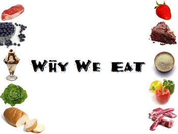 """Why We Eat"" Culinary Arts Nutrition Foods Family and Cons"