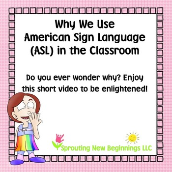 Why We Use American Sign Languge (ASL) in the Classroom!