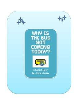 Why Is the Bus Not Coming Today?  ~ A Social Story for chi