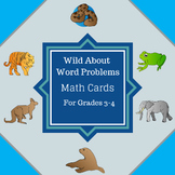 Wild About Word Problems - Math Cards for Grades 3-4
