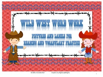 Wild West Word Work: Pictures and Labels for Reading and V