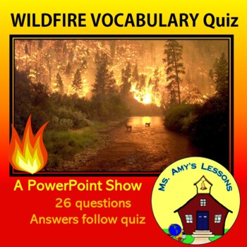 NATURAL DISASTERS: WildFire Vocabulary Quiz PowerPoint Pre