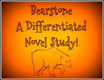Will Hobbs' Bearstone: A DIFFERENTIATED Lesson Bundle {CCSS}