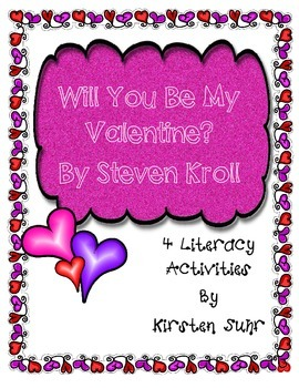 Will You Be My Valentine? By Steven Kroll--4 Valentine's D