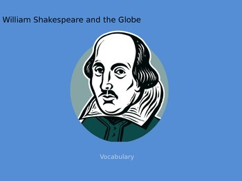"""William Shakespeare and the Globe"" Vocabulary"
