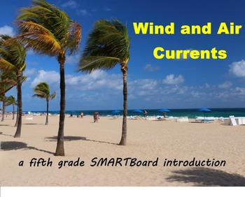 Wind and Air Currents - A Fifth Grade SMARTBoard Introduction