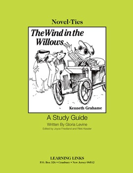 Wind in the Willows - Novel-Ties Study Guide