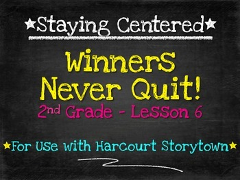 Winners Never Quit!  2nd Grade Harcourt Storytown Lesson 6