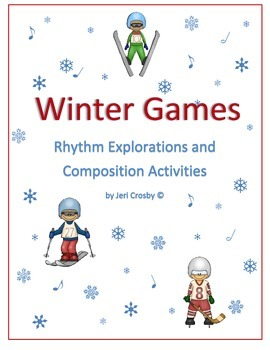 Winter Games - Rhythm Explorations and Composition Activities
