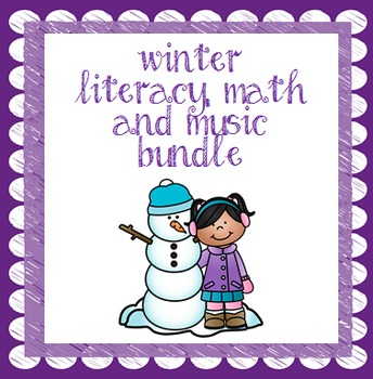 Winter Literacy, Math and Music Bundle!