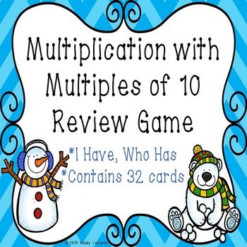 Winter Multiplying by Multiples of 10 I Have Who Has Game