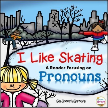 Winter Pronouns: I Like Ice Skating Reader and Speech Ther