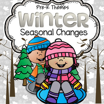 Winter SEASONAL CHANGES Activities and Centers for Prescho