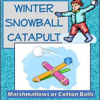 Winter Snowball Catapult Engineering Science Experiment Ch