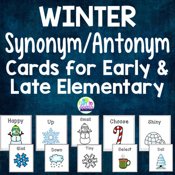 Winter Synonym & Antonym Cards for Early & Later Elementar