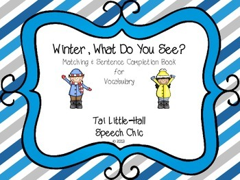 Winter, What Do You See? A Vocabulary and Sentence Complet
