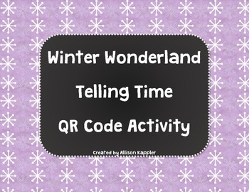 Winter Wonderland Telling Time QR Code Activity