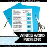 Winter Word Problems Solve and Snip- 5th and 6th Grade- Co