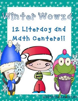 Winter Wowza: 12 Literacy and Math Centers for December-January