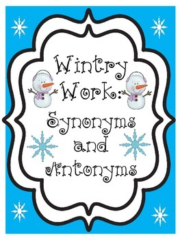 Wintry Work: A Cut and Paste Synonym and Antonym Activity
