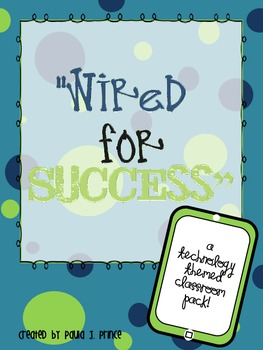Wired For Success: A Technology Themed Classroom Pack! {Tu