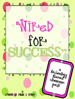 Wired for Success: A Technology Themed Classroom Pack!