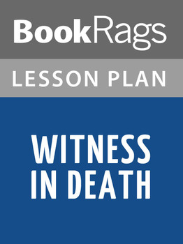 Witness in Death Lesson Plans