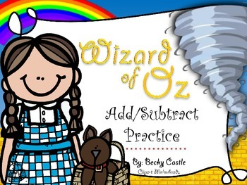 Wizard of Oz Adding & Subtracting Practice Sheets (10) w/