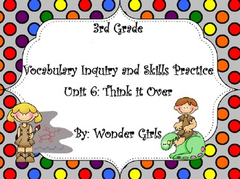 WonderGirls 3rd Grade: Unit 6 Vocabulary Inquiry and Skill