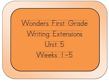 Wonders Grade 1 Writing Extensions for Unit 5