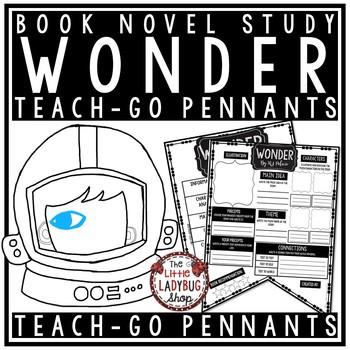 Wonder by: R.J. Palacio • Wonder Novel Study  • Teach-GO Pennant