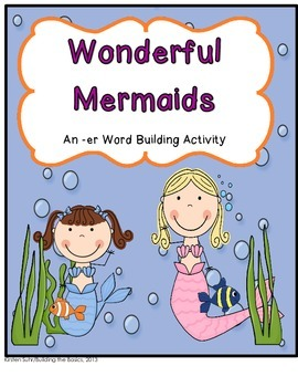 Wonderful Mermaids (r-Controlled vowel; er word builder)