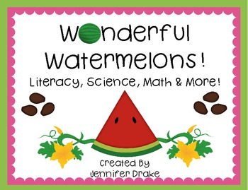 Wonderful Watermelons! ~Literacy, Science, Math & More!~