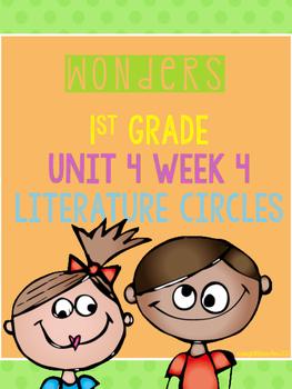 Wonders 1st Grade Unit 4 Week 4 Literature Circles