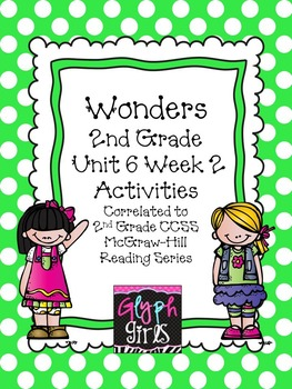 Wonders 2nd Grade Unit 6 Week 2 Activities