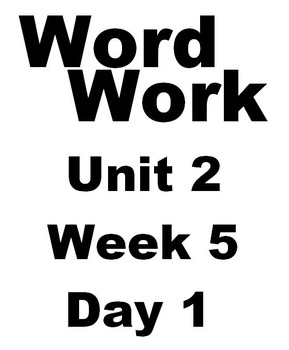 Wonders 2nd grade Word Work Unit 2 Week 5 Day 1