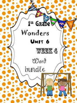 Wonders 6.4 Word Bundle